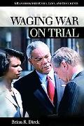 Waging War on Trial A Handbook With Cases, Laws, and Documents