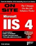 Microsoft IIS 4 on Site : The Ultimate On-the-Job Solution Finder