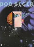 It's a Mystery Bob Seger & the Silver Bullett Band