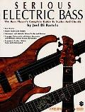 Serious Electric Bass The Bass Player's Complete Guide to Scales & Chords
