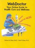 Web Doctor: Your Online Guide to Health Care and Wellness (With CD-ROM for WIN/MAC)