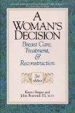 A Woman's Decision: Breast Care, Treatment & Reconstruction