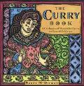 Curry Book; A Celebration of Memorable Flavors and Irresistible Recipes - Nancie McDermott -...