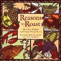 Reasons to Roast More Than 100 Simple and Intensely Flavorful Recipes