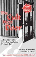 Cult Next Door A True Story of a Suburban Manhattan New Age Cult