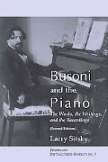Busoni and the Piano: The Works, the Writings, and the Recordings
