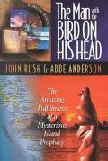 Man With the Bird on His Head The Amazing Fulfillment of a Mysterious Island Prophecy
