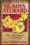 Gladys Aylward The Adventure of a Lifetime