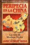 Peripecia En La China: La Vida de Hudson Taylor (Heroes Cristianos De Ayer Y De Hoy) (Heroes...
