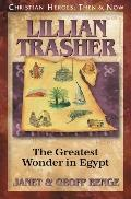 Lillian Trasher The Greatest Wonder in Egypt