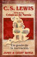 La vida de C.S. Lewis: Un genio do la narracion (Heroes cristianos de ayer y hoy) (Spanish E...