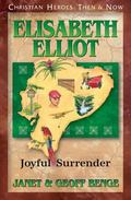 Elisabeth Elliot : Joyful Surrender