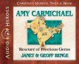 Amy Carmichael: Rescuer of Precious Gems (Audiobook) (Christian Heroes: Then & Now)