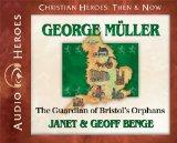 George Muller: The Guardian of Bristol's Orphans (Audiobook) (Christian Heroes: Then & Now) ...