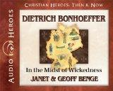 Dietrich Bonhoeffer: In the Midst of Wickedness (Audiobook) (Christian Heroes: Then & Now)