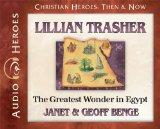 Lillian Trasher: The Greatest Wonder in Egypt: (Audiobook) (Christian Heroes Then and Now)