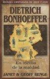 Dietrich Bonhoeffer: En Medio de la Maldad = Dietrich Bonhoeffer (Heroes Cristianos de Ayer ...