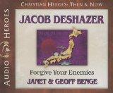 Jacob Deshazer: Forgive Your Enemies (Audiobook) (Christian Heroes: Then & Now)