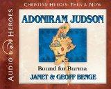 Adoniram Judson: Bound for Burma (Audiobook) (Christian Heroes: Then & Now)