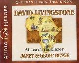 David Livingstone: Africa's Trailblazer (Audiobook) (Christian Heroes: Then and Now) (Christ...