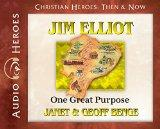 Jim Elliot: One Great Purpose (Audiobook) (Christian Heroes: Then & Now)
