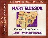 Mary Slessor: Forward Into Calabar (Audiobook) (Christian Heroes: Then & Now)