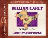 William Carey: Obliged to Go (Audiobook) (Christian Heroes: Then & Now)