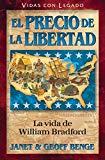 William Bradford (Spanish Edition) El Precio De La Libertad: La vida de William Bradford (Vi...