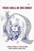 There Shall Be One Christ : A Collection of Essays on Teilhard de Chardin