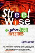 Street Wise A Guide for Teen Investors
