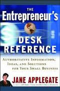 Entrepreneur's Desk Reference Authoritative Information, Ideas, and Solutions for Your Small...