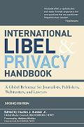 International Libel & Privacy Handbook: A Global Reference for Journalists, Publishers, Webm...