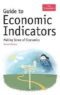 Guide to Economic Indicators: Making Sense of Economics (Economist Books)