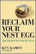 Reclaim Your Nest Egg : Take Control of Your Financial Future