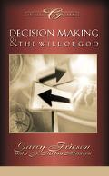 Decision Making And the Will of God: A Biblical Alternative To The Traditional View - Garry ...