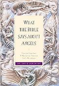 What the Bible Says About Angels Powerful Guardians a Mysterious Presence God's Messengers