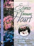 Stories for a Woman's Heart Over 100 Stories to Encourage Her Soul