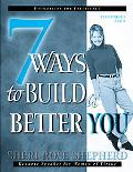 Seven Ways to Build a Better You Facilitator's Guide