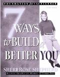 Seven Ways to Build a Better You