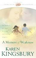 Moment of Weakness Book 2 in the Forever Faithful Series