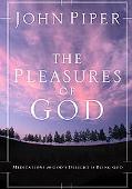 Pleasures of God Meditations on God's Delight in Being God
