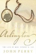 Lady of Arlington The Life of Mrs. Robert E. Lee