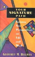 Your Signature Path Gaining New Perspectives on Life and Work