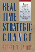 Real Time Strategic Change How to Involve an Entire Organization in Fast and Far-Reaching Ch...