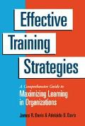 Effective Training Strategies A Comprehensive Guide to Maximizing Learning in Organizations
