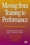 Moving from Training to Performance A Practical Guidebook