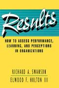 Results How to Assess Performance, Learning, and Perceptions in Organizations