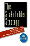 Stakeholder Strategy Profiting from Collaborative Business Relationships