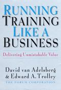 Running Training Like a Business Delivering Unmistakable Value
