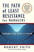 Path of Least Resistance for Managers Designing Organizations to Succeed
